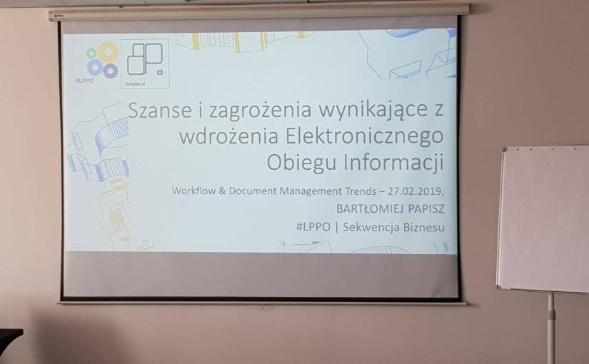 """WORKFLOW&DOCUMENT MANAGEMENT TRENDS 2019 27.02.2019 – WARSZAWA  """"SZANSE i ZAGROŻENIA"""""""